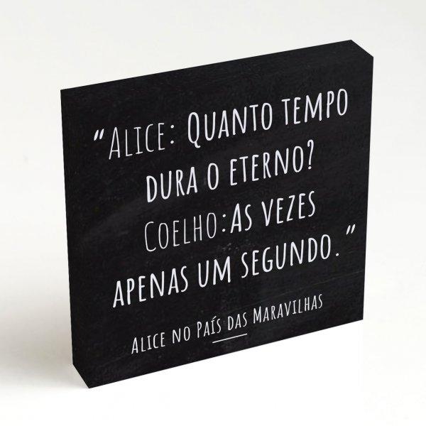 Quadro Quadrado - Frase Alice no País das Maravilhas 4