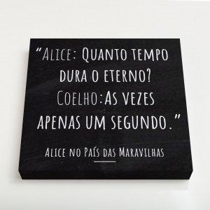 Quadro Quadrado – Frase Alice no País das Maravilhas