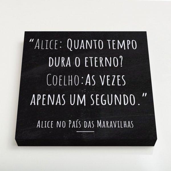 Quadro Quadrado - Frase Alice no País das Maravilhas 3