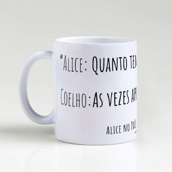 Caneca - Frase Alice no País das Maravilhas 3